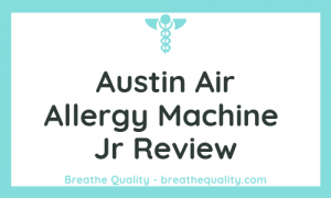 Austin Air Allergy Machine Jr Air Purifier: Trusted Review & Specs