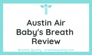 Austin Air Baby's Breath Air Purifier: Trusted Review & Specs