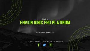 Envion Ionic Pro Platinum Air Purifier: Trusted Review & Specs