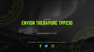 Envion Therapure TPP230 Air Purifier: Trusted Review & Specs