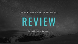 Oreck Air Response Small Air Purifier: Trusted Review & Specs