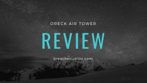 Oreck Air Tower Air Purifier: Trusted Review & Specs