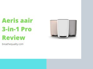 Aeris aair 3-in-1 Pro Air Purifier: Trusted Review & Specs