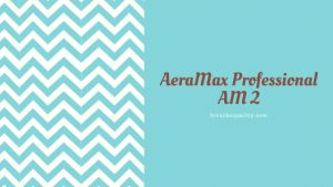 AeraMax Professional AM 2 Air Purifier: Trusted Review & Specs
