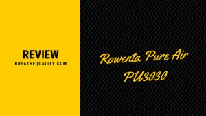 Rowenta Pure Air PU3030 Air Purifier: Trusted Review & Specs