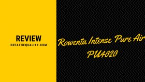 Rowenta Intense Pure Air PU4020 Air Purifier: Trusted Review & Specs